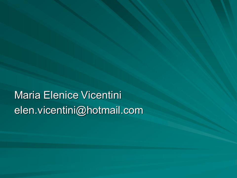 Maria Elenice Vicentini elen.vicentini@hotmail.com