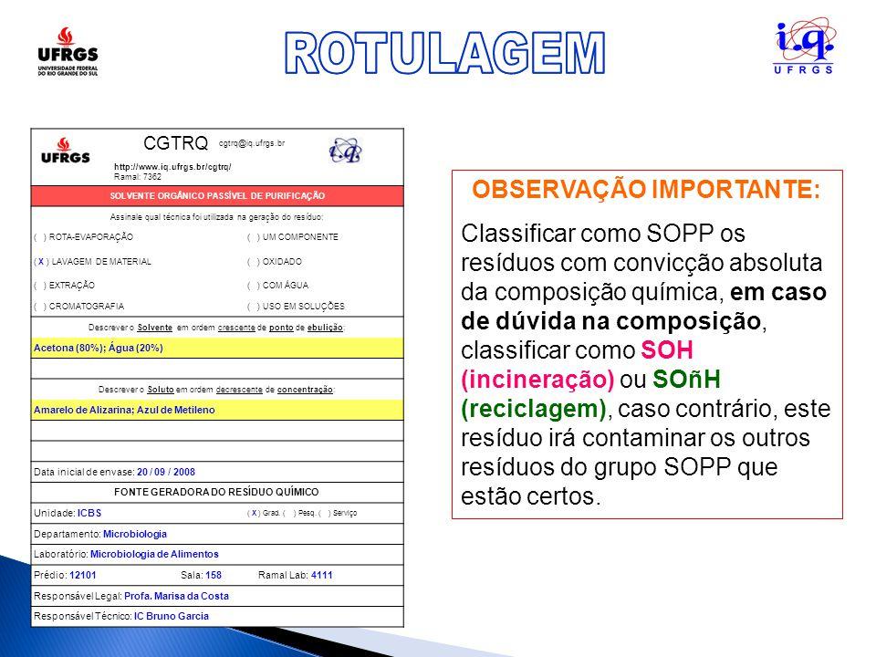 CGTRQ cgtrq@iq.ufrgs.br http://www.iq.ufrgs.br/cgtrq/ Ramal: 7362 SOLVENTE ORGÂNICO PASSÍVEL DE PURIFICAÇÃO Assinale qual técnica foi utilizada na ger