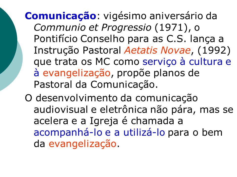 Comunicação: vigésimo aniversário da Communio et Progressio (1971), o Pontifício Conselho para as C.S.