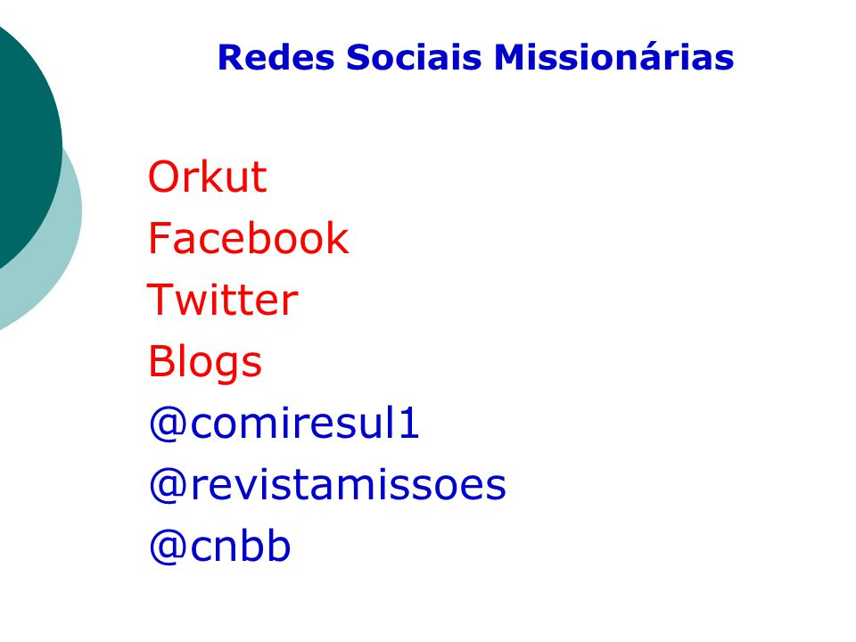 Redes Sociais Missionárias Orkut Facebook Twitter Blogs @comiresul1 @revistamissoes @cnbb