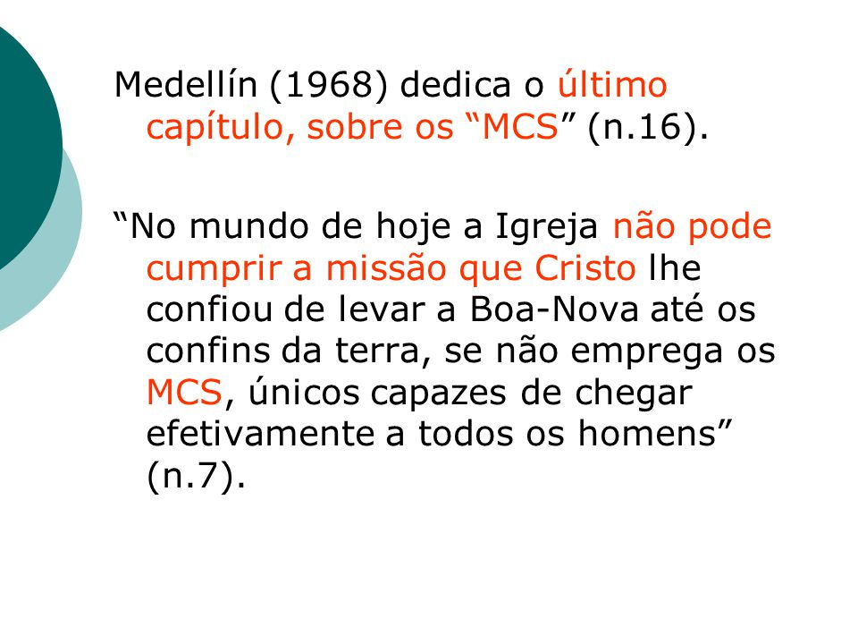 Medellín (1968) dedica o último capítulo, sobre os MCS (n.16).