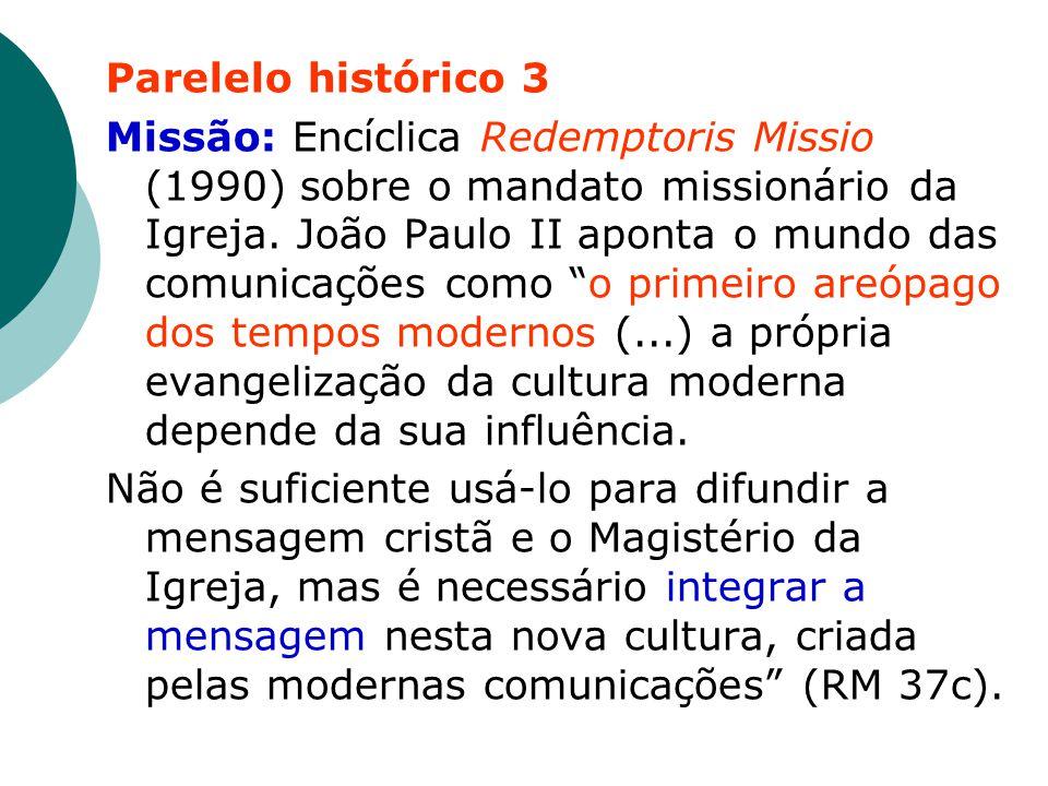 Parelelo histórico 3 Missão: Encíclica Redemptoris Missio (1990) sobre o mandato missionário da Igreja.