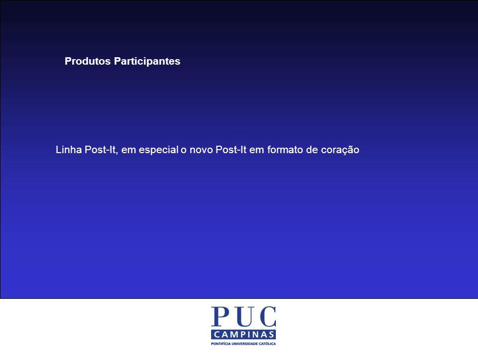 Aumento do conhecimento da marca Tornar conhecido o novo Post-it em formato de coração Gerar vendas Divulgar os 25 anos do produto no Brasil Objetivos