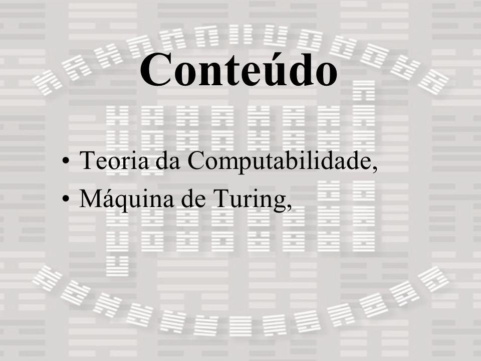 Teoria da Computabilidade, Máquina de Turing, Conteúdo
