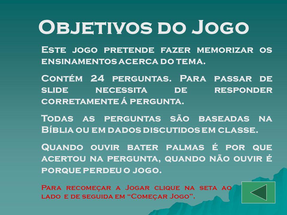 Começar Jogo EBD Prof.Zazá Perguntas Bíblicas SERMÃO DO MONTE (III) MATEUS 7.1-29 HALELU YA ELIYAHU