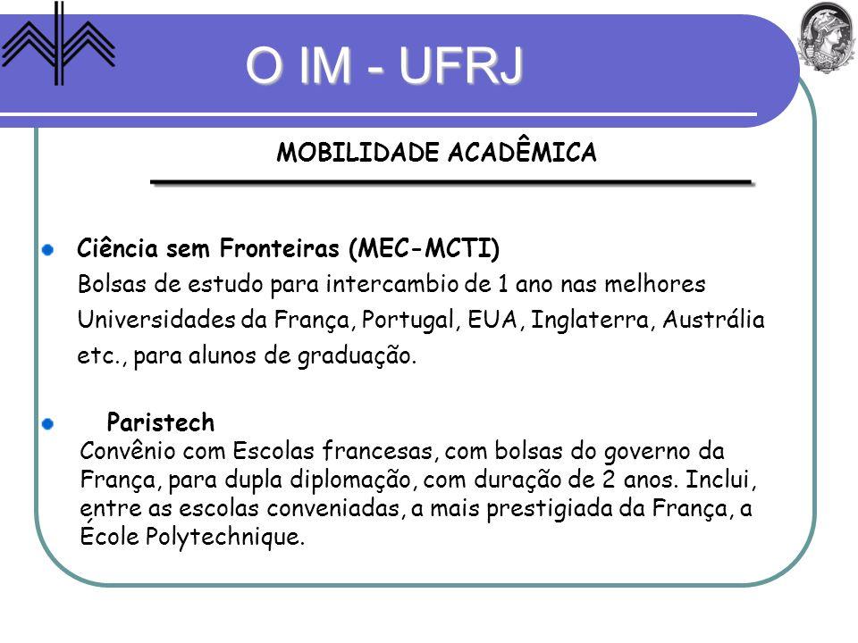 O IM - UFRJ Ciência sem Fronteiras (MEC-MCTI) Bolsas de estudo para intercambio de 1 ano nas melhores Universidades da França, Portugal, EUA, Inglater