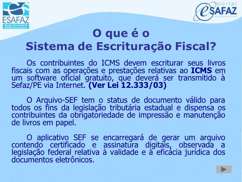 SEF Sistema de Escrituração Fiscal E STADO DE P ERNAMBUCO S ECRETARIA DA F AZENDA