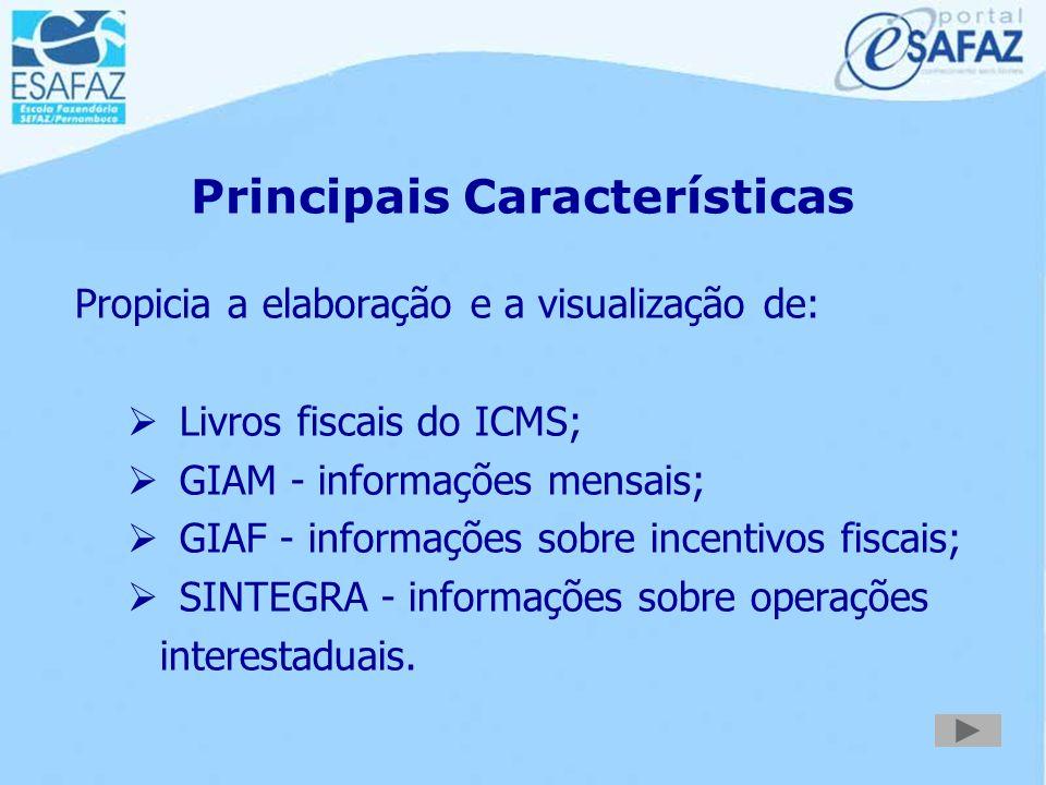 Principais Características  Obrigatório para os contribuintes 18.1  Escrituração exclusiva em meio digital  Dispensa da impressão obrigatória dos l