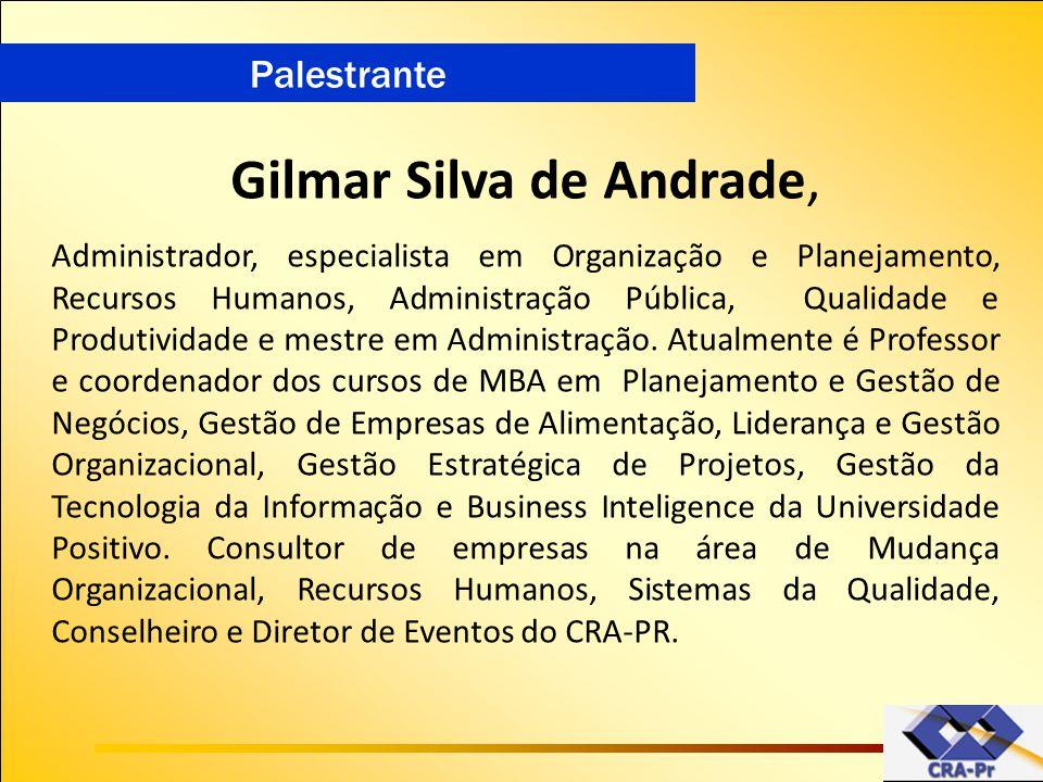 Palestrante Gilmar Silva de Andrade, Administrador, especialista em Organização e Planejamento, Recursos Humanos, Administração Pública, Qualidade e P