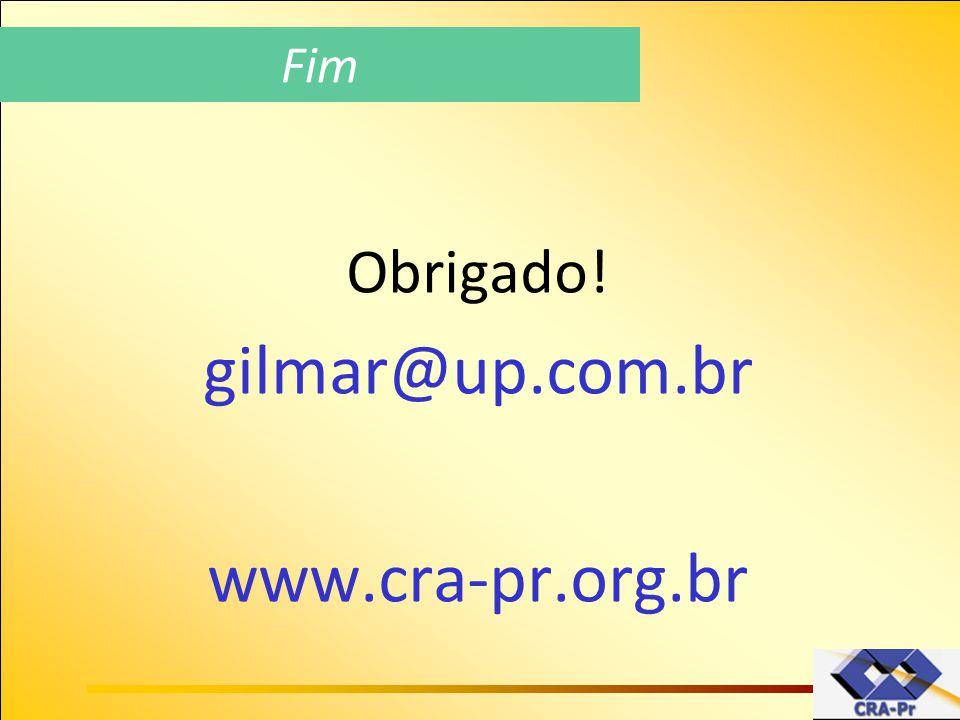 Obrigado! gilmar@up.com.br www.cra-pr.org.br Fim