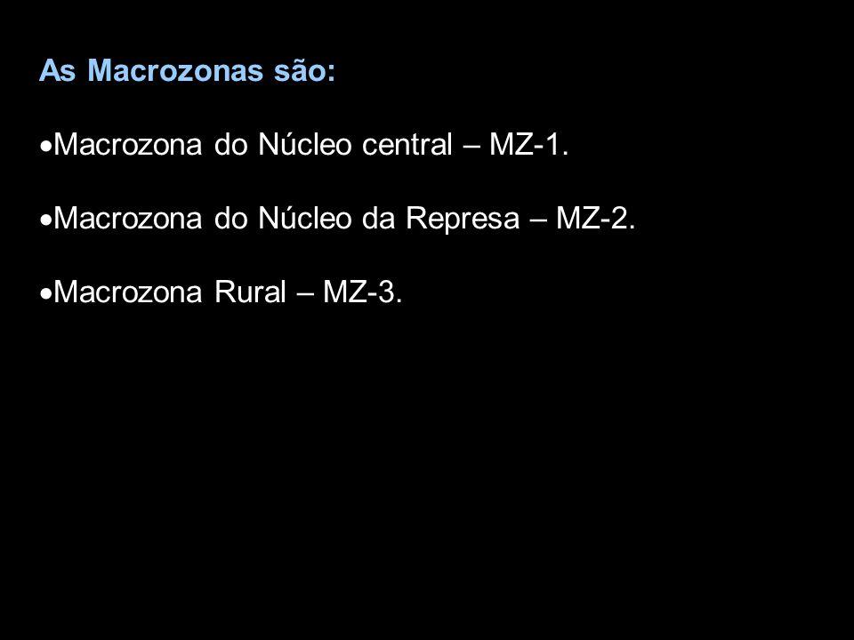 As Macrozonas são:  Macrozona do Núcleo central – MZ-1.  Macrozona do Núcleo da Represa – MZ-2.  Macrozona Rural – MZ-3.