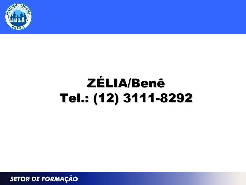 ZÉLIA/Benê Tel.: (12) 3111-8292
