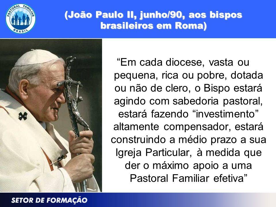 """(João Paulo II, junho/90, aos bispos brasileiros em Roma) """"Em cada diocese, vasta ou pequena, rica ou pobre, dotada ou não de clero, o Bispo estará ag"""