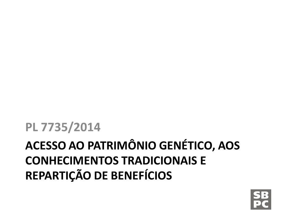 ACESSO AO PATRIMÔNIO GENÉTICO, AOS CONHECIMENTOS TRADICIONAIS E REPARTIÇÃO DE BENEFÍCIOS PL 7735/2014