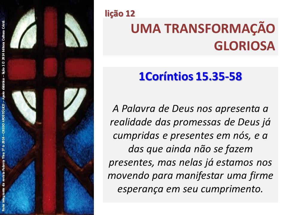 UMA TRANSFORMAÇÃO GLORIOSA lição 12