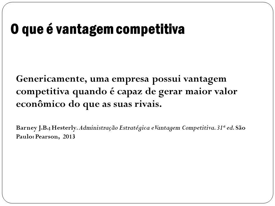 O que é vantagem competitiva 3 Genericamente, uma empresa possui vantagem competitiva quando é capaz de gerar maior valor econômico do que as suas rivais.
