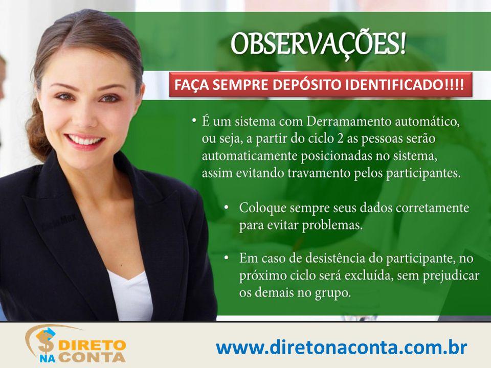 www.diretonaconta.com.br FAÇA SEMPRE DEPÓSITO IDENTIFICADO!!!!