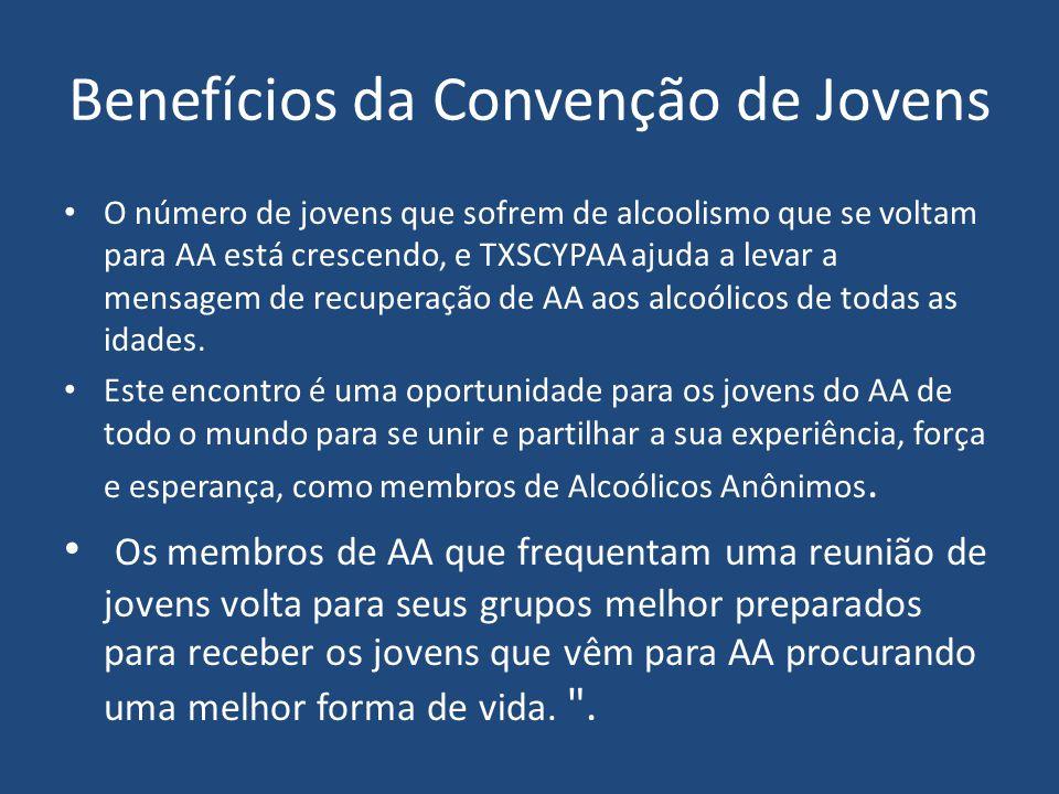 Benefícios da Convenção de Jovens O número de jovens que sofrem de alcoolismo que se voltam para AA está crescendo, e TXSCYPAA ajuda a levar a mensage