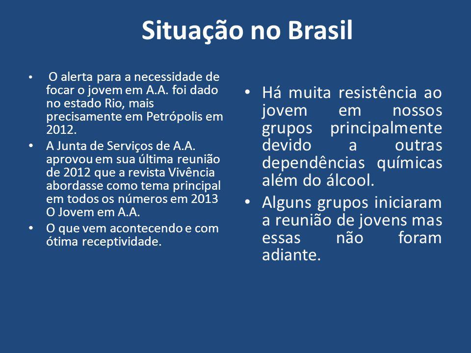Situação no Brasil O alerta para a necessidade de focar o jovem em A.A. foi dado no estado Rio, mais precisamente em Petrópolis em 2012. A Junta de Se