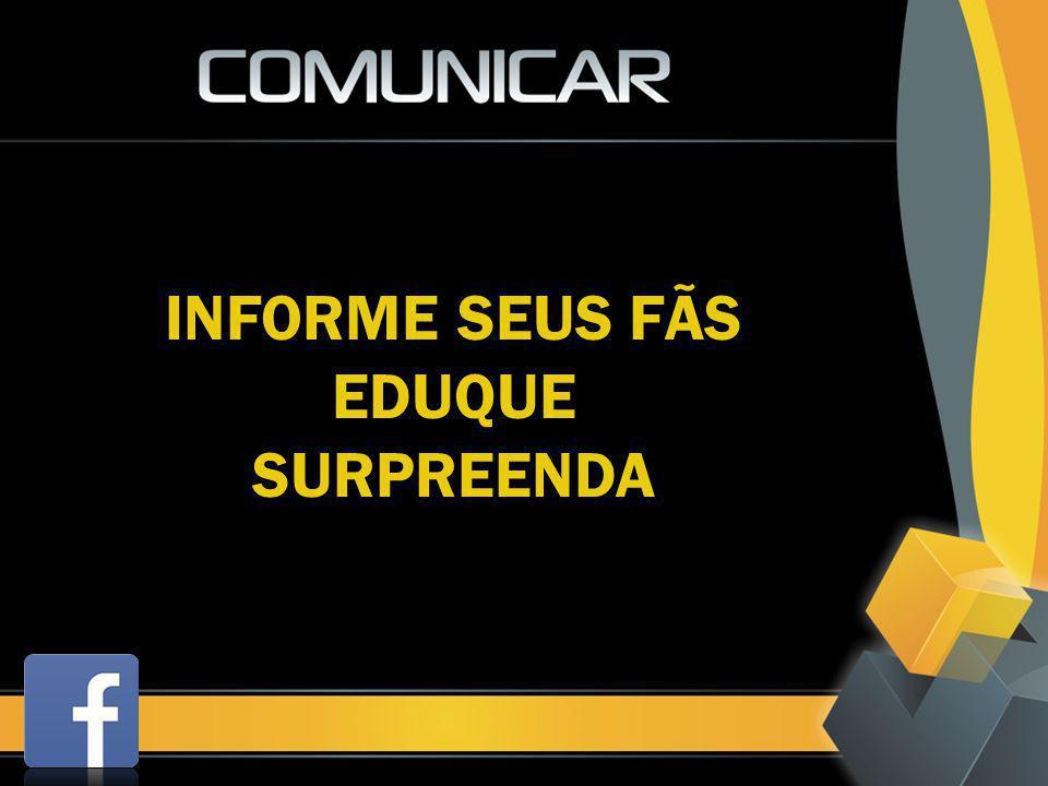 INFORME SEUS FÃS EDUQUESURPREENDA