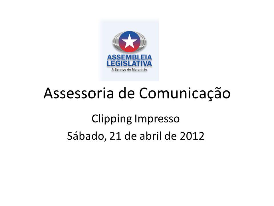 Assessoria de Comunicação Clipping Impresso Sábado, 21 de abril de 2012