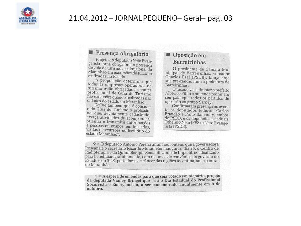 21.04.2012 – JORNAL PEQUENO– Geral– pag. 03