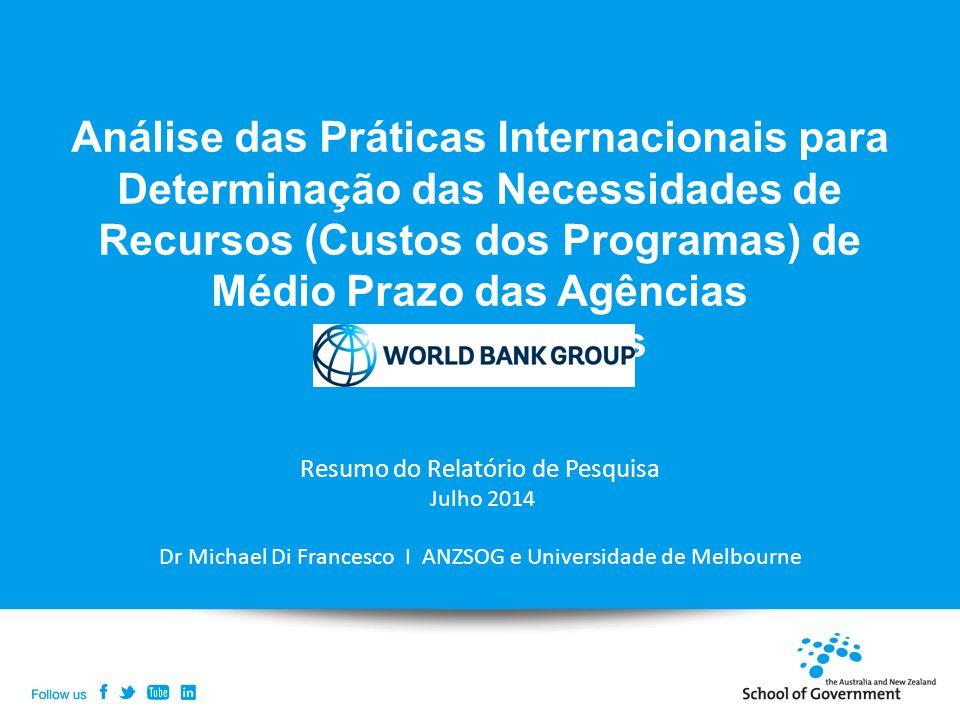 Análise das Práticas Internacionais para Determinação das Necessidades de Recursos (Custos dos Programas) de Médio Prazo das Agências Governamentais R