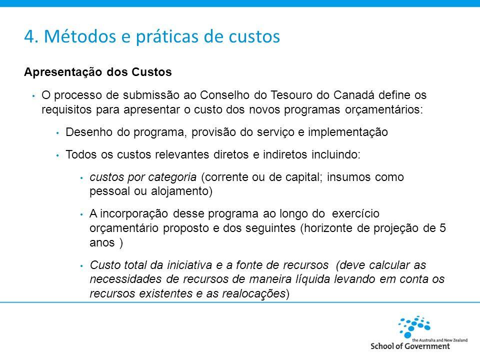 4. Métodos e práticas de custos Apresentação dos Custos O processo de submissão ao Conselho do Tesouro do Canadá define os requisitos para apresentar