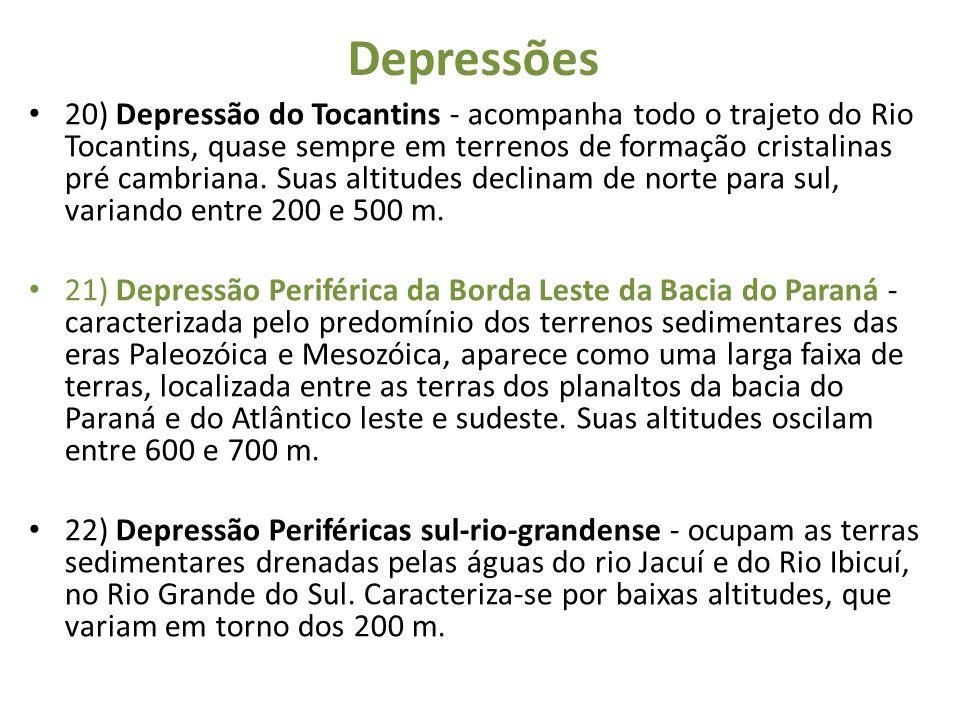 Depressões 20) Depressão do Tocantins - acompanha todo o trajeto do Rio Tocantins, quase sempre em terrenos de formação cristalinas pré cambriana. Sua