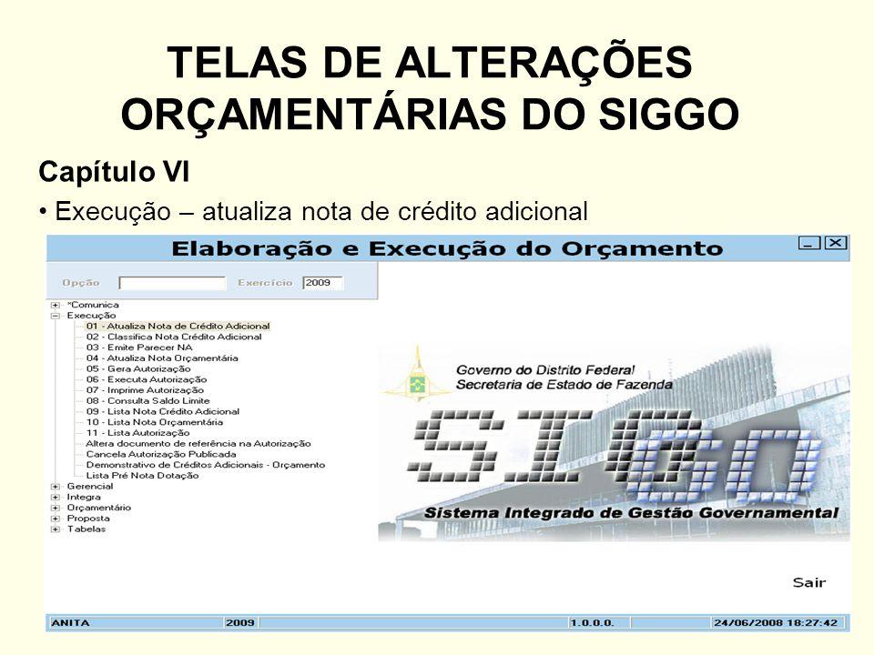TELAS DE ALTERAÇÕES ORÇAMENTÁRIAS DO SIGGO Capítulo VI Execução – atualiza nota de crédito adicional