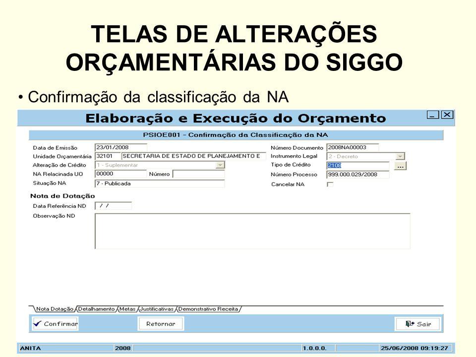 TELAS DE ALTERAÇÕES ORÇAMENTÁRIAS DO SIGGO Confirmação da classificação da NA