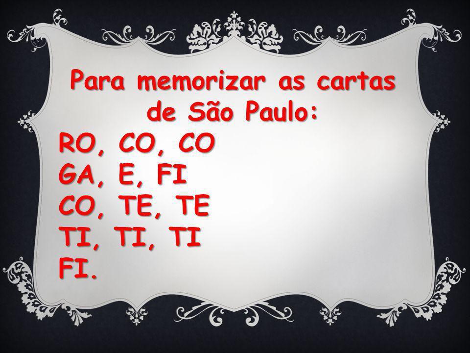Para memorizar as cartas de São Paulo: RO, CO, CO GA, E, FI CO, TE, TE TI, TI, TI FI.