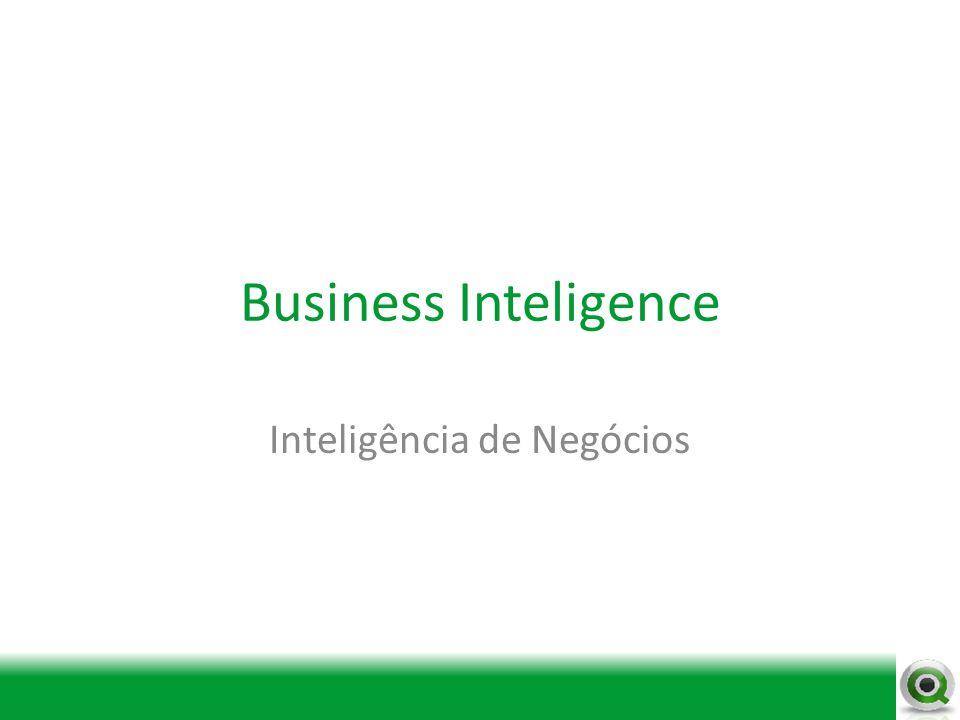 Business Inteligence Inteligência de Negócios