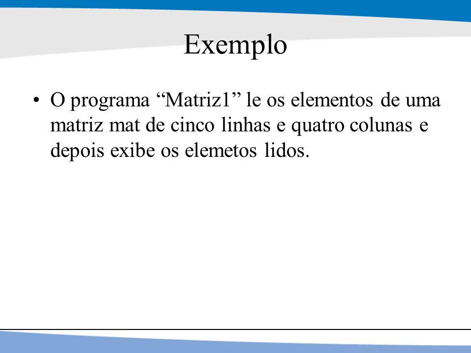 """14 Exemplo O programa """"Matriz1"""" le os elementos de uma matriz mat de cinco linhas e quatro colunas e depois exibe os elemetos lidos."""