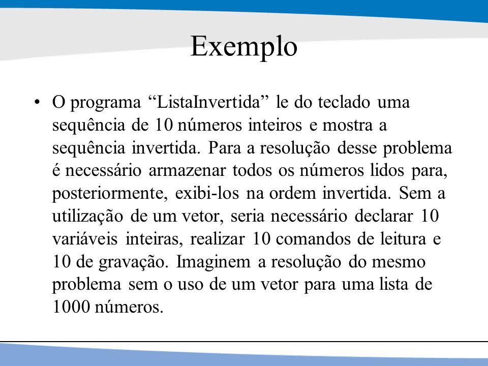 """7 Exemplo O programa """"ListaInvertida"""" le do teclado uma sequência de 10 números inteiros e mostra a sequência invertida. Para a resolução desse proble"""