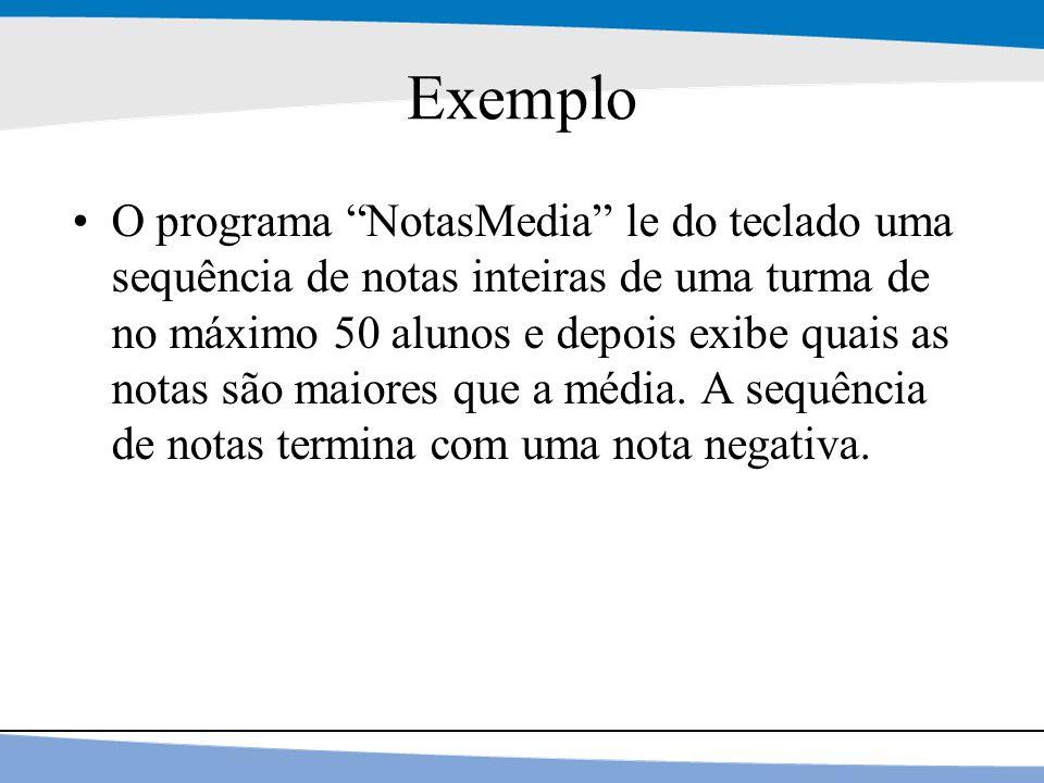 """9 Exemplo O programa """"NotasMedia"""" le do teclado uma sequência de notas inteiras de uma turma de no máximo 50 alunos e depois exibe quais as notas são"""