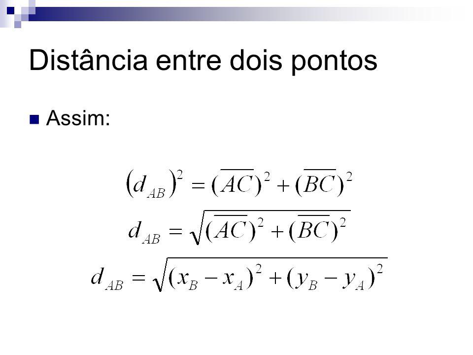 Distância entre dois pontos Exercícios (CESGRANRIO) A distância entre os pontos M(4,-5) e N(-1,7) do plano xy vale: a) 14 b) 13 c) 12 d) 9 e) 8 Num plano, são dados 4 pontos através de coordenadas: (1,1), (2,4), (6,5) e (5,2).