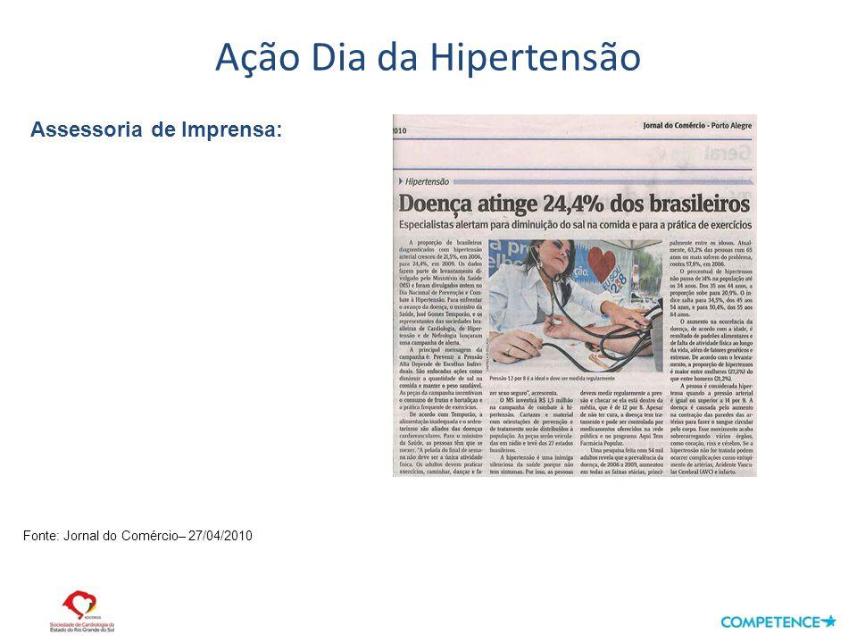 Ação Dia da Hipertensão Fonte: Zero Hora– Vida– 24/04/2010 No sábado (24/04), a partir das 19:30,envio de release com fotos da ação todos o jornais impressos de Porto Alegre.