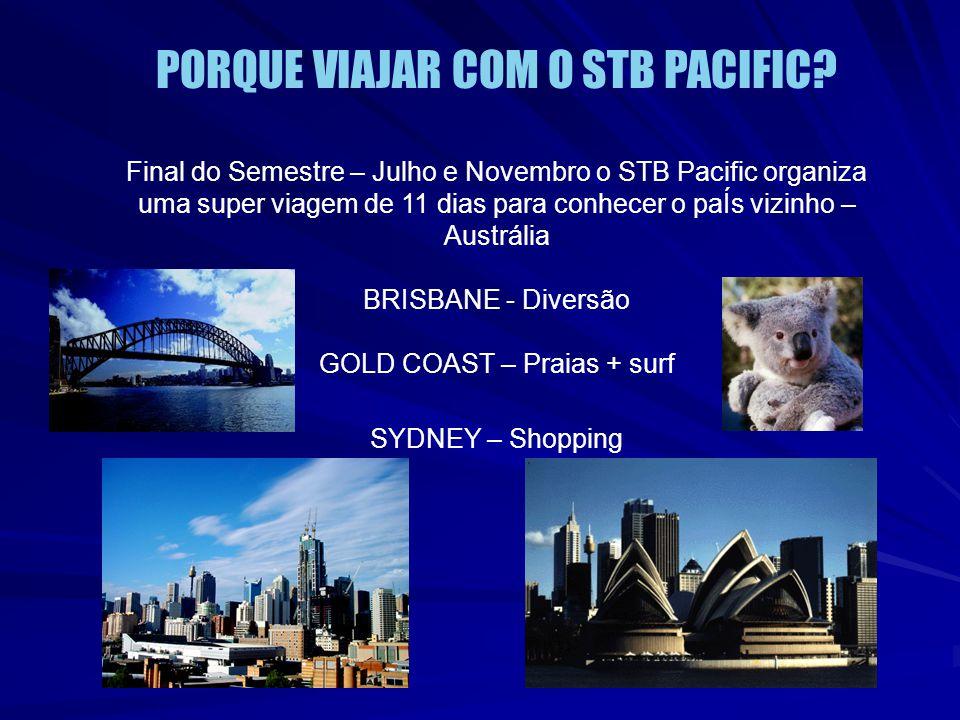Final do Semestre – Julho e Novembro o STB Pacific organiza uma super viagem de 11 dias para conhecer o paÍs vizinho – Austrália BRISBANE - Diversão G