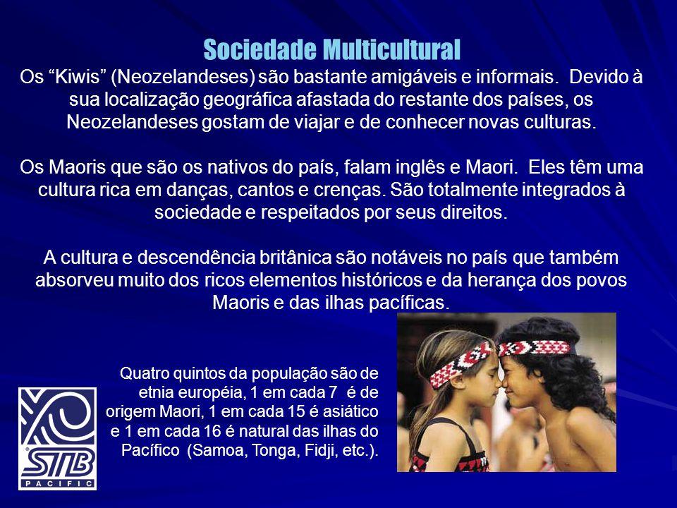 """Sociedade Multicultural Os """"Kiwis"""" (Neozelandeses) são bastante amigáveis e informais. Devido à sua localização geográfica afastada do restante dos pa"""