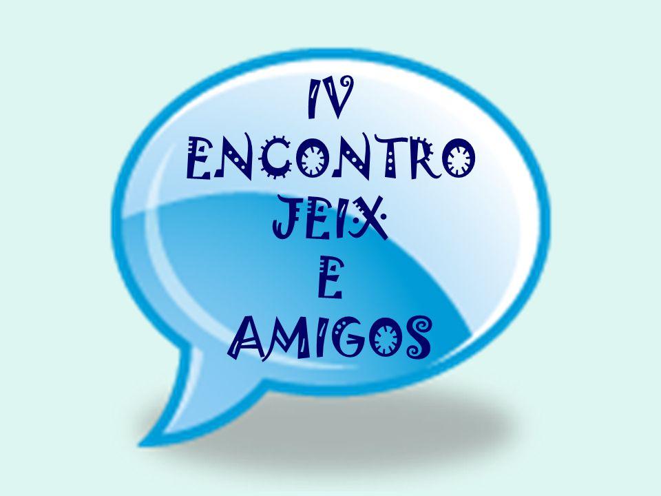IV ENCONTRO JEIX E AMIGOS