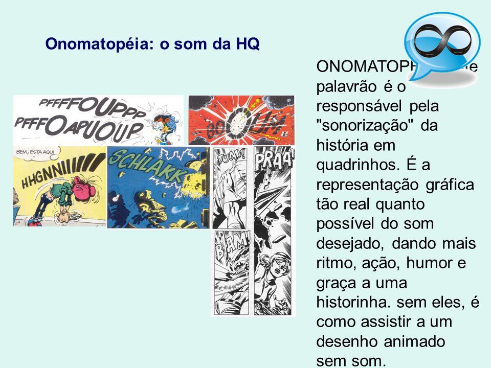 Onomatopéia: o som da HQ ONOMATOPÉIA. Este palavrão é o responsável pela