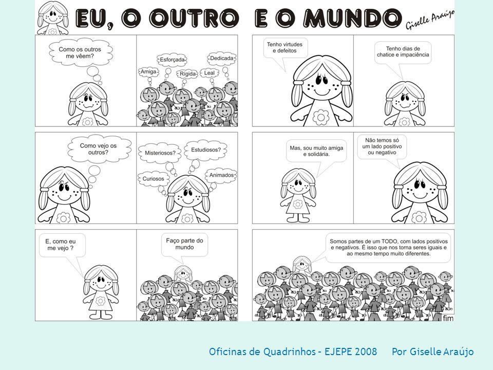 Oficinas de Quadrinhos – EJEPE 2008 Por Giselle Araújo