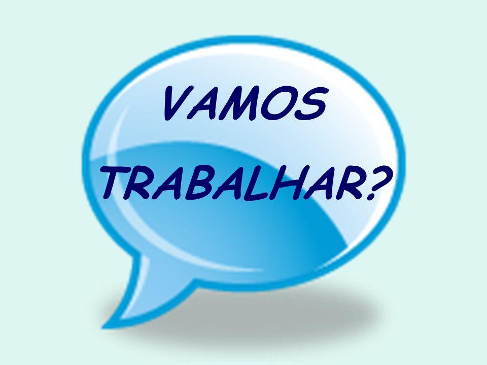 VAMOS TRABALHAR