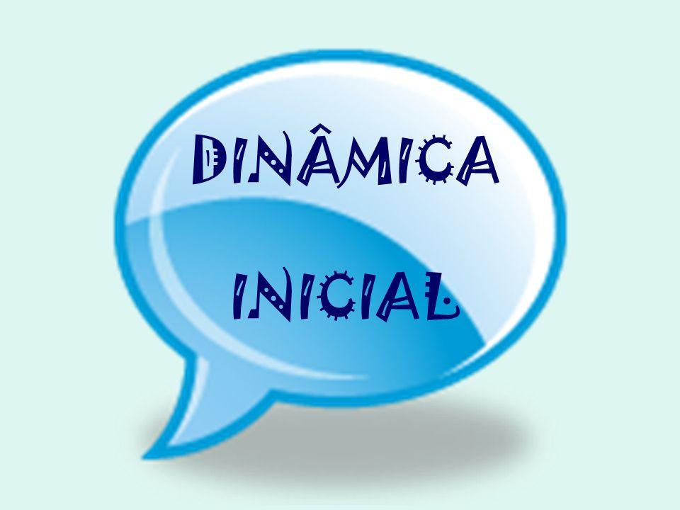DINÂMICA INICIAL