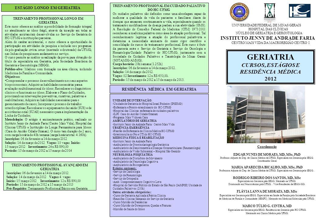 UNIVERSIDADE FEDERAL DE MINAS GERAIS HOSPITAL DAS CLÍNICAS NÚCLEO DE GERIATRIA E GERONTOLOGIA INSTITUTO JENNY DE ANDRADE FARIA CENTRO MAIS VIDA DA MAC