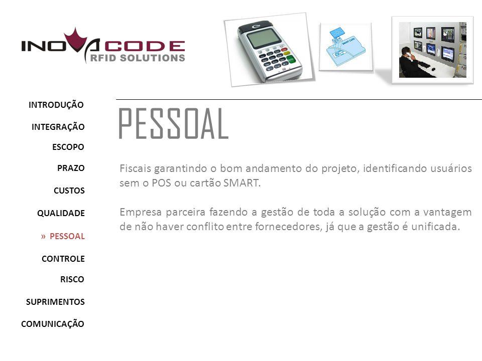 PESSOAL Fiscais garantindo o bom andamento do projeto, identificando usuários sem o POS ou cartão SMART.