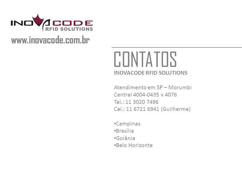 CONTATOS INOVACODE RFID SOLUTIONS Atendimento em SP – Morumbi Central 4004-0435 x 4076 Tel.: 11 3020 7496 Cel.: 11 6721 6941 (Guilherme) Campinas Brasília Goiânia Belo Horizonte www.inovacode.com.br