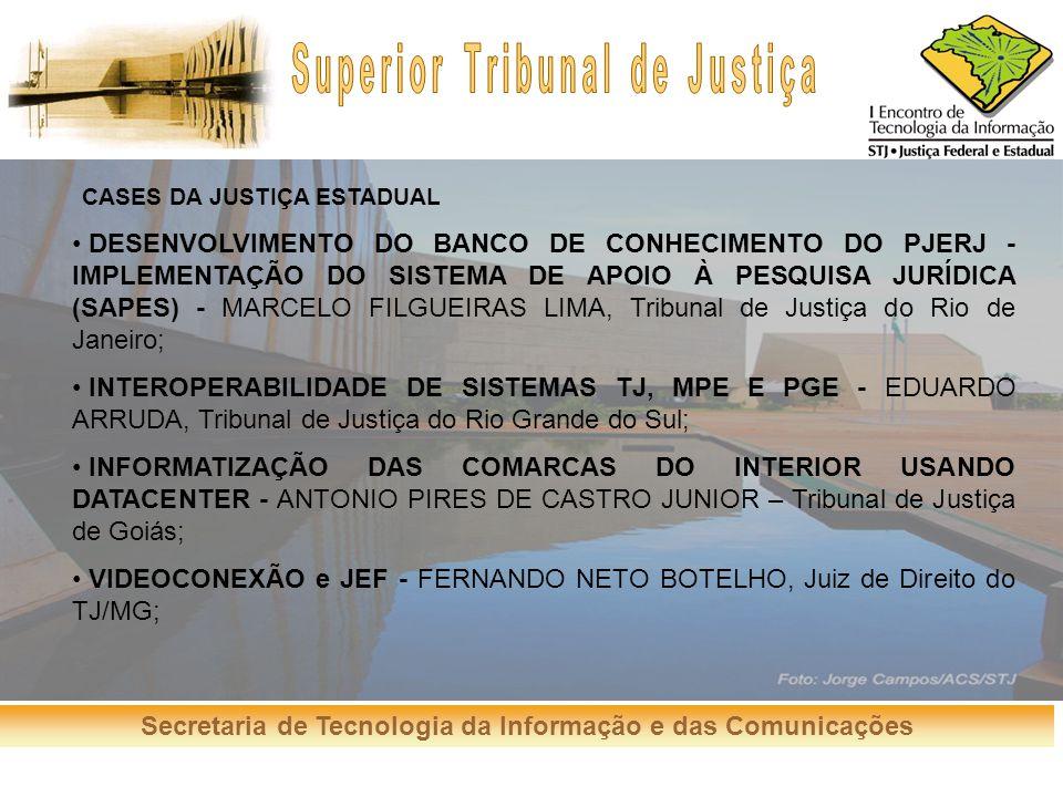 Secretaria de Tecnologia da Informação e das Comunicações CASES DA JUSTIÇA ESTADUAL DESENVOLVIMENTO DO BANCO DE CONHECIMENTO DO PJERJ - IMPLEMENTAÇÃO