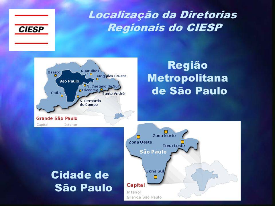 Região Metropolitana de São Paulo Cidade de São Paulo Localização da Diretorias Regionais do CIESP